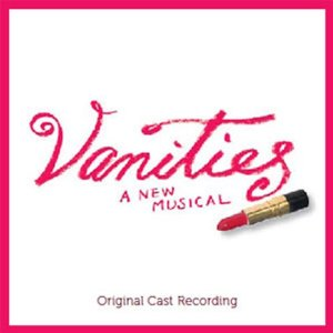 Lyrics to the songs from Vanities the Musical