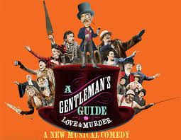Broadway musical A Gentleman's Guide to Love and Murder Lyrics