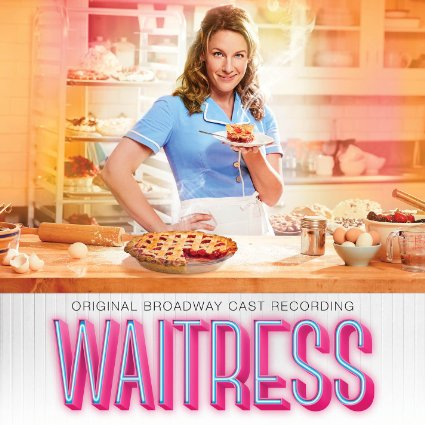 Songs from Broadway musical Waitress with Lyrics